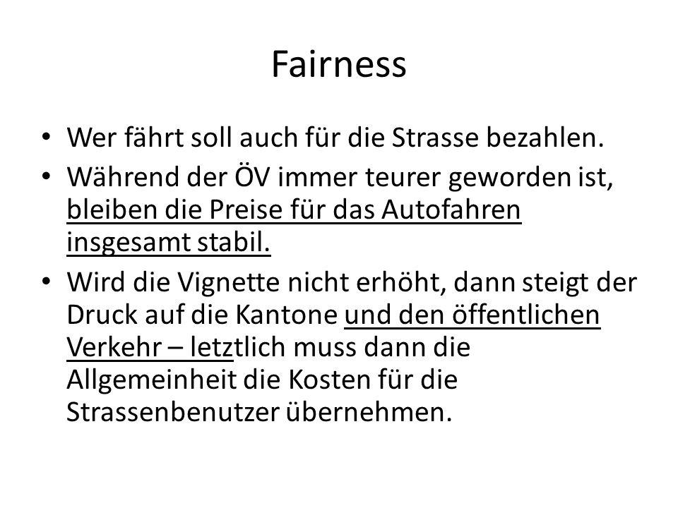 Fairness Wer fährt soll auch für die Strasse bezahlen. Während der ÖV immer teurer geworden ist, bleiben die Preise für das Autofahren insgesamt stabi