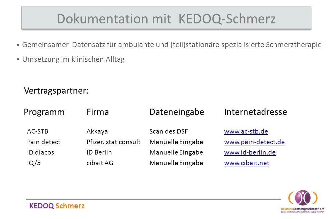 KEDOQ Schmerz Dokumentation mit KEDOQ-Schmerz Vertragspartner: ProgrammFirmaDateneingabeInternetadresse AC-STBAkkayaScan des DSFwww.ac-stb.dewww.ac-st
