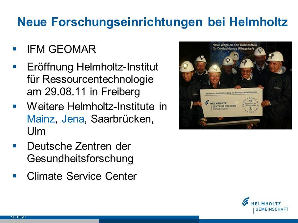 Neue Forschungseinrichtungen bei Helmholtz IFM GEOMAR Eröffnung Helmholtz-Institut für Ressourcentechnologie am 29.08.11 in Freiberg Weitere Helmholtz