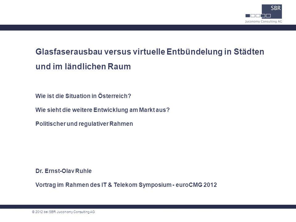 Glasfaserausbau versus virtuelle Entbündelung in Städten und im ländlichen Raum Wie ist die Situation in Österreich? Wie sieht die weitere Entwicklung