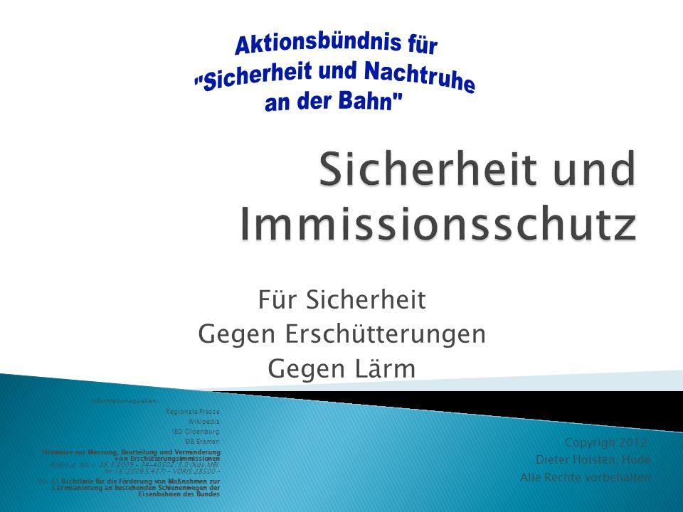 Erstellt im Jahr 1993 Gutachten erstellt im Auftrag des Niedersächsischen Umweltministeriums Emissionspegel auf den Strecken: Hude – Delmenhorst 73,9 /71,1 dB(A) (tags/nachts) Hude – Oldenburg 72,3/70,2 dB(A) (tags/nachts) Hude – Nordenham 67,8/67,0 dB(A) (tags/nachts)
