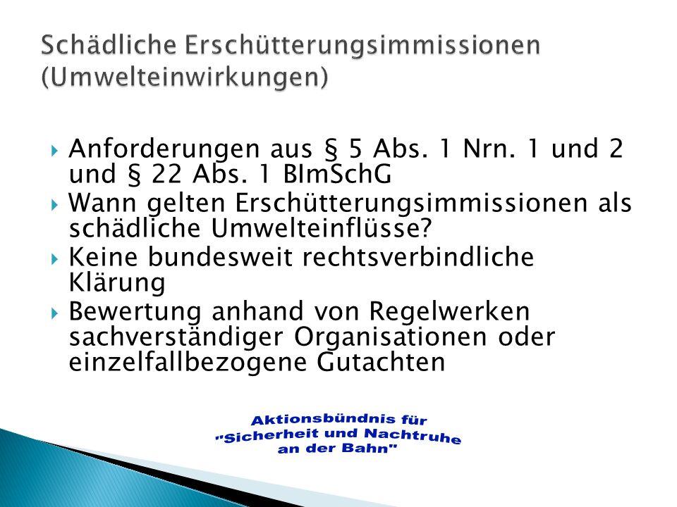 Anforderungen aus § 5 Abs. 1 Nrn. 1 und 2 und § 22 Abs. 1 BImSchG Wann gelten Erschütterungsimmissionen als schädliche Umwelteinflüsse? Keine bundeswe