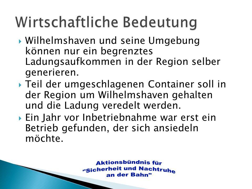 Wilhelmshaven und seine Umgebung können nur ein begrenztes Ladungsaufkommen in der Region selber generieren. Teil der umgeschlagenen Container soll in
