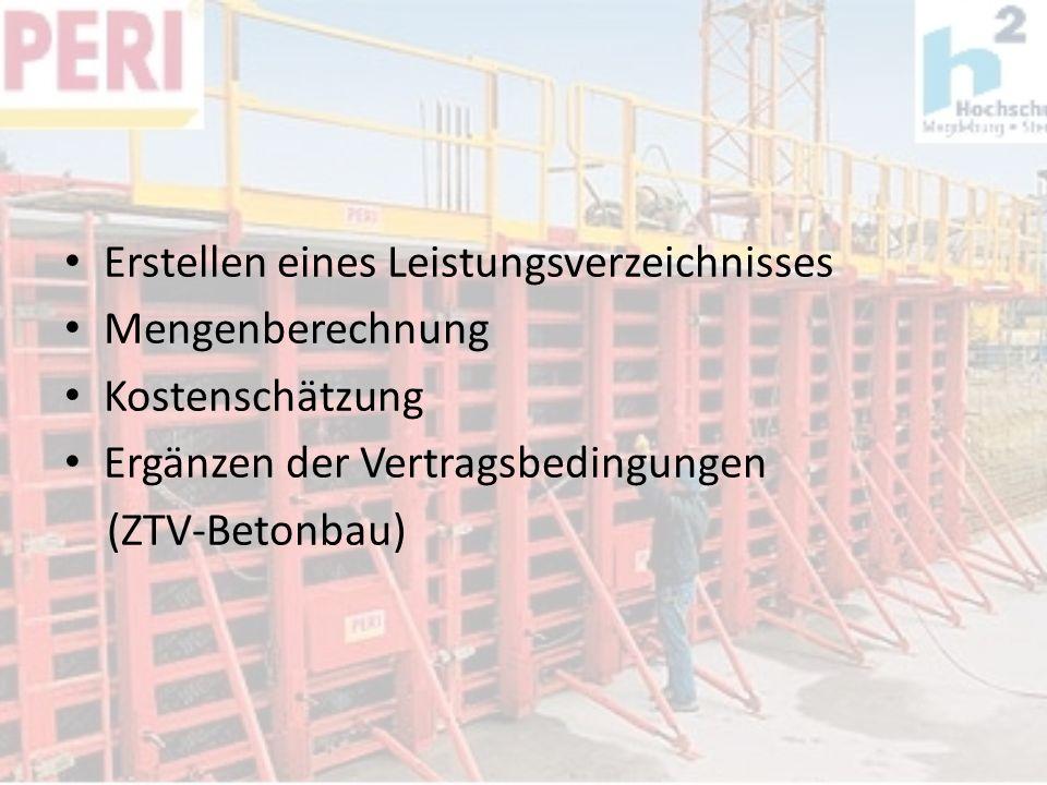 Erstellen eines Leistungsverzeichnisses Mengenberechnung Kostenschätzung Ergänzen der Vertragsbedingungen (ZTV-Betonbau)