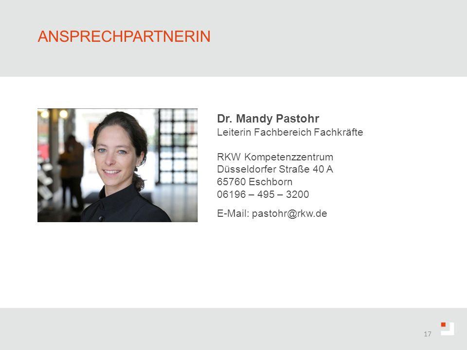 17 ANSPRECHPARTNERIN Dr. Mandy Pastohr Leiterin Fachbereich Fachkräfte RKW Kompetenzzentrum Düsseldorfer Straße 40 A 65760 Eschborn 06196 – 495 – 3200