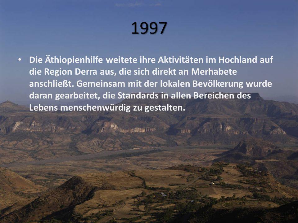 1997 Die Äthiopienhilfe weitete ihre Aktivitäten im Hochland auf die Region Derra aus, die sich direkt an Merhabete anschließt.