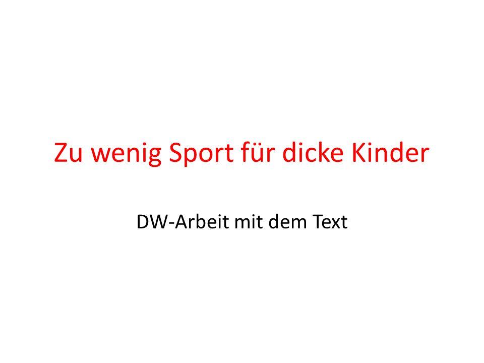 Zu wenig Sport für dicke Kinder DW-Arbeit mit dem Text