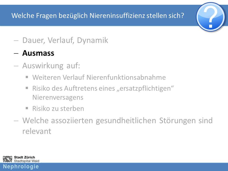 Nephrologie Alter und Prognose der chronischen Niereninsuffizienz.
