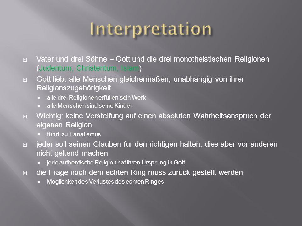 Vater und drei Söhne = Gott und die drei monotheistischen Religionen (Judentum, Christentum, Islam) Gott liebt alle Menschen gleichermaßen, unabhängig