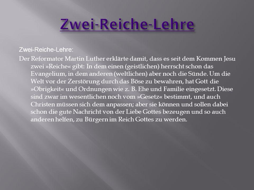 Zwei-Reiche-Lehre: Der Reformator Martin Luther erklärte damit, dass es seit dem Kommen Jesu zwei »Reiche« gibt: In dem einen (geistlichen) herrscht s