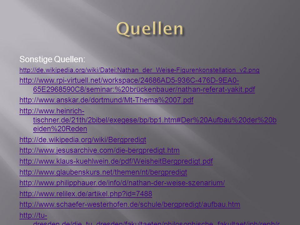 Sonstige Quellen: http://de.wikipedia.org/wiki/Datei:Nathan_der_Weise-Figurenkonstellation_v2.png http://www.rpi-virtuell.net/workspace/24686AD5-936C-