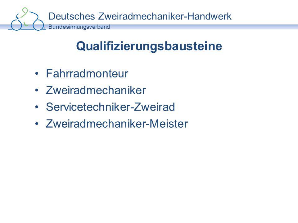 Deutsches Zweiradmechaniker-Handwerk Bundesinnungsverband Qualifizierungsbausteine Fahrradmonteur Zweiradmechaniker Servicetechniker-Zweirad Zweiradme