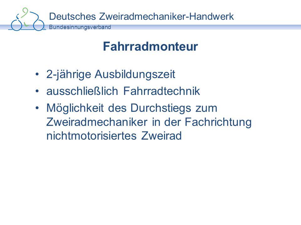 Deutsches Zweiradmechaniker-Handwerk Bundesinnungsverband Fahrradmonteur 2-jährige Ausbildungszeit ausschließlich Fahrradtechnik Möglichkeit des Durch