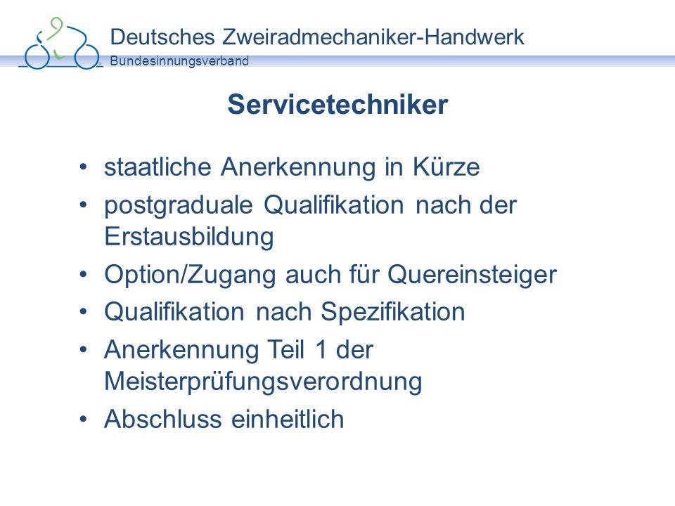 Deutsches Zweiradmechaniker-Handwerk Bundesinnungsverband Servicetechniker staatliche Anerkennung in Kürze postgraduale Qualifikation nach der Erstaus