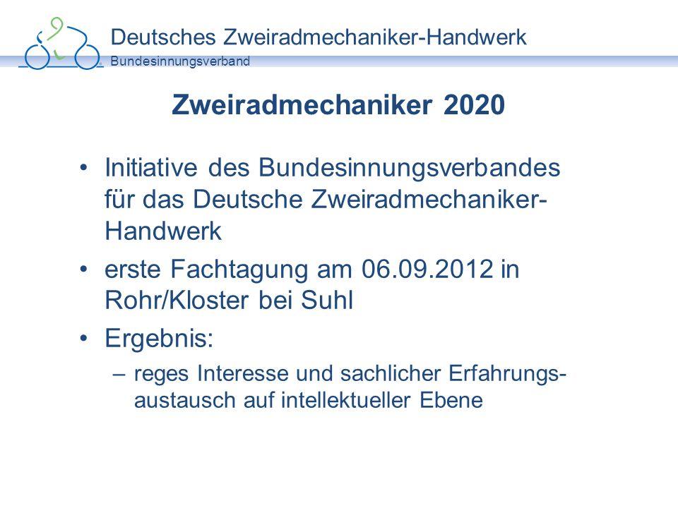 Deutsches Zweiradmechaniker-Handwerk Bundesinnungsverband Zweiradmechaniker 2020 Initiative des Bundesinnungsverbandes für das Deutsche Zweiradmechani