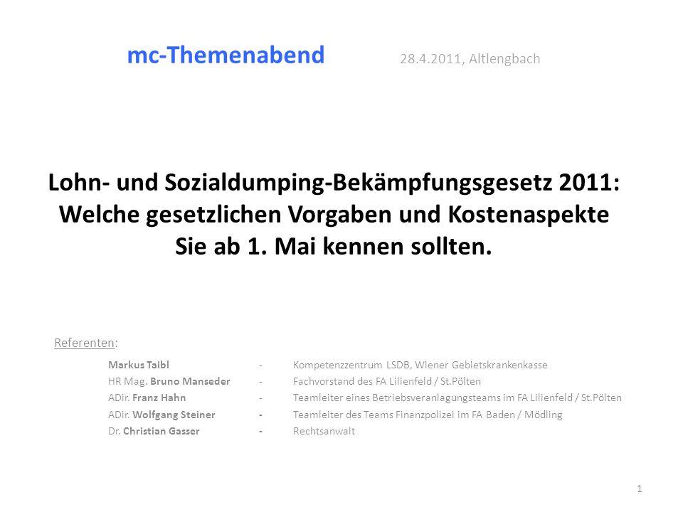 mc-Themenabend 28.4.2011, Altlengbach Lohn- und Sozialdumping-Bekämpfungsgesetz 2011: Welche gesetzlichen Vorgaben und Kostenaspekte Sie ab 1. Mai ken