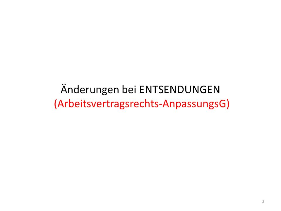 Änderungen bei ENTSENDUNGEN (Arbeitsvertragsrechts-AnpassungsG) 3