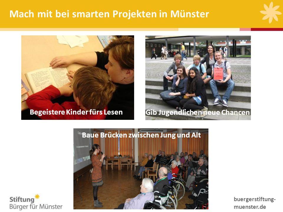 Mach mit bei smarten Projekten in Münster Begeistere Kinder fürs Lesen Gib Jugendlichen neue Chancen Baue Brücken zwischen Jung und Alt buergerstiftun