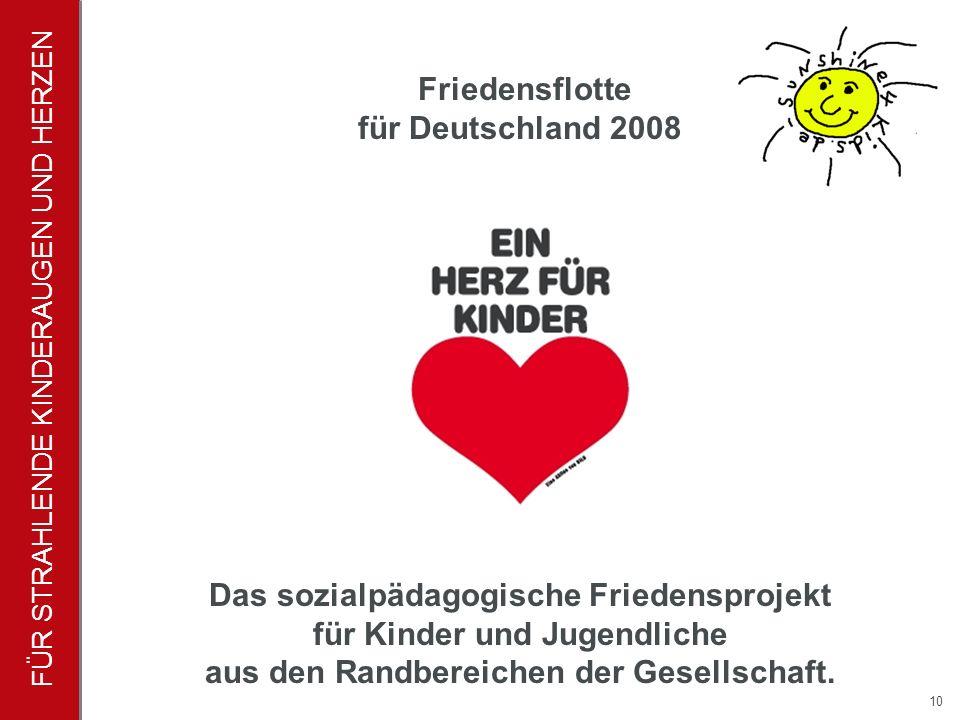 FÜR STRAHLENDE KINDERAUGEN UND HERZEN 10 Das sozialpädagogische Friedensprojekt für Kinder und Jugendliche aus den Randbereichen der Gesellschaft.
