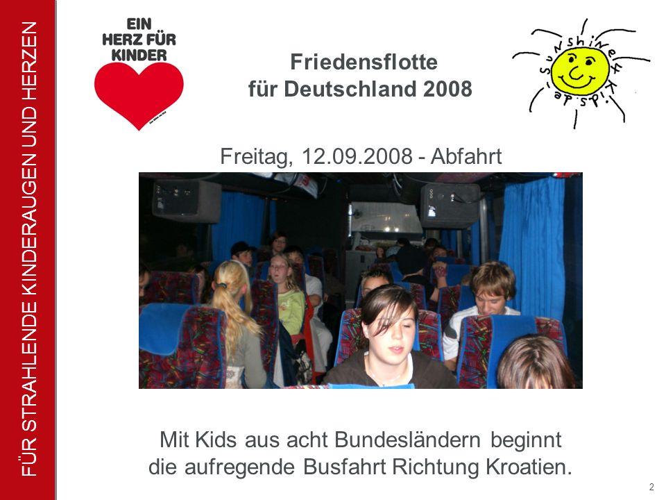 FÜR STRAHLENDE KINDERAUGEN UND HERZEN 2 Mit Kids aus acht Bundesländern beginnt die aufregende Busfahrt Richtung Kroatien.