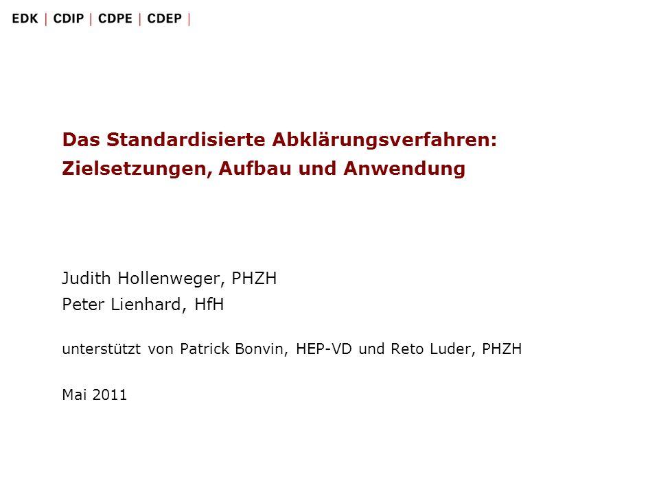 22 Das Standardisierte Abklärungsverfahren: Zielsetzungen, Aufbau und Anwendung | Mai 2011 Download des Dossiers: http://www.sav-pes.ch Schulungsunterlagen Dossier