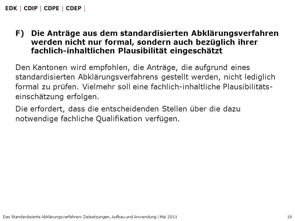 19 Das Standardisierte Abklärungsverfahren: Zielsetzungen, Aufbau und Anwendung | Mai 2011 F)Die Anträge aus dem standardisierten Abklärungsverfahren