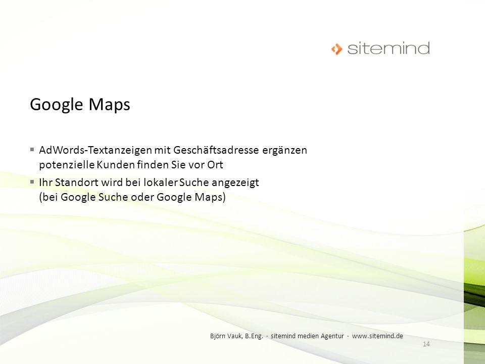 AdWords-Textanzeigen mit Geschäftsadresse ergänzen potenzielle Kunden finden Sie vor Ort Ihr Standort wird bei lokaler Suche angezeigt (bei Google Suc
