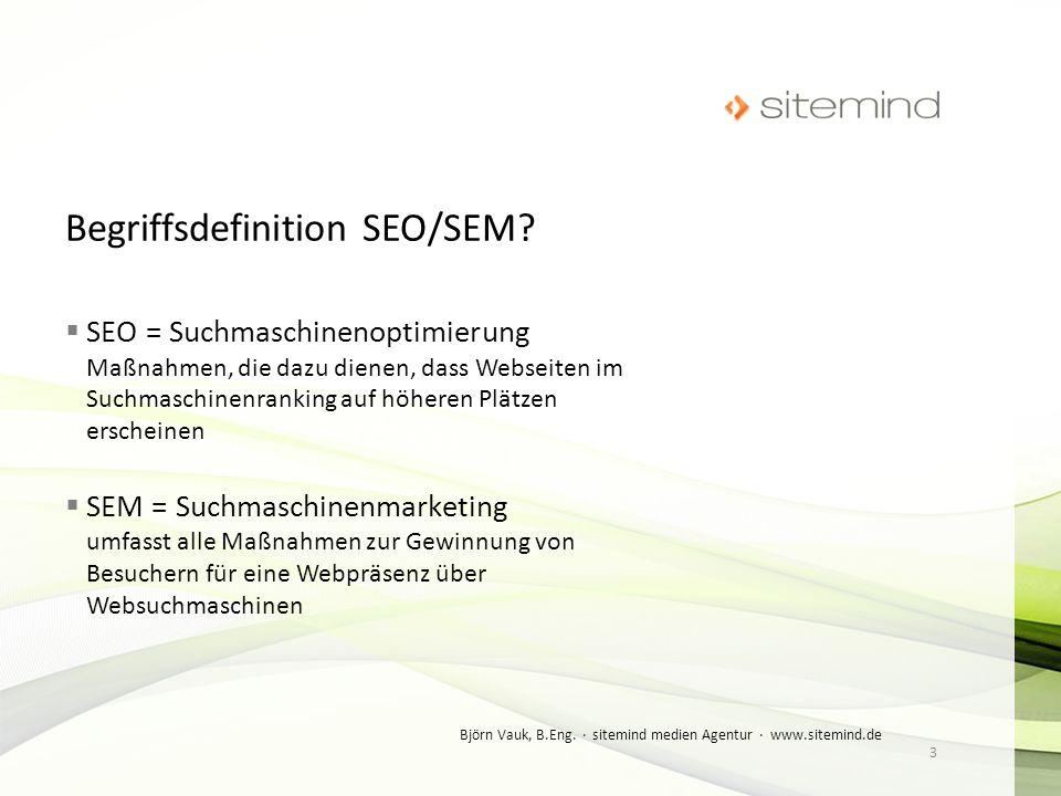 SEO = Suchmaschinenoptimierung Maßnahmen, die dazu dienen, dass Webseiten im Suchmaschinenranking auf höheren Plätzen erscheinen SEM = Suchmaschinenma