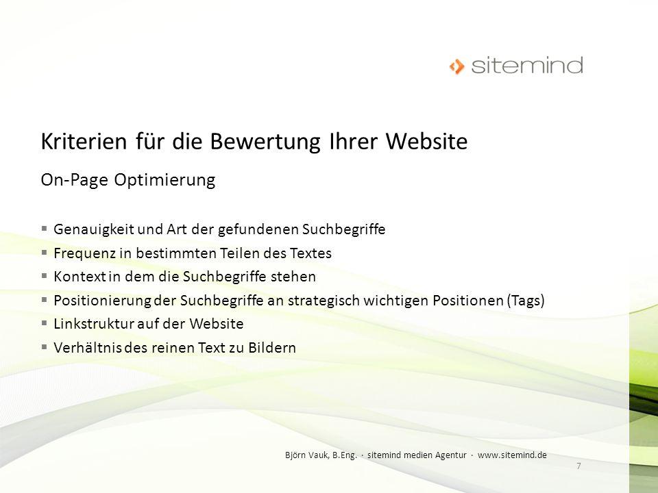 On-Page Optimierung Genauigkeit und Art der gefundenen Suchbegriffe Frequenz in bestimmten Teilen des Textes Kontext in dem die Suchbegriffe stehen Po