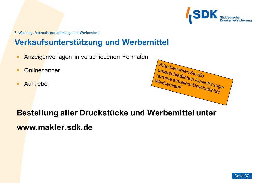 Seite 32 Anzeigenvorlagen in verschiedenen Formaten Onlinebanner Aufkleber Bestellung aller Druckstücke und Werbemittel unter www.makler.sdk.de Verkau