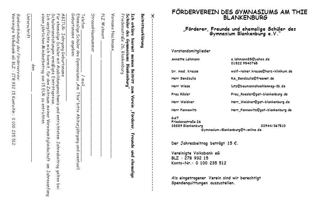 FÖRDERVEREIN DES GYMNASIUMS AM THIE BLANKENBURG Förderer, Freunde und ehemalige Schüler des Gymnasium Blankenburg e.V. Vorstandsmitglieder Annette Leh