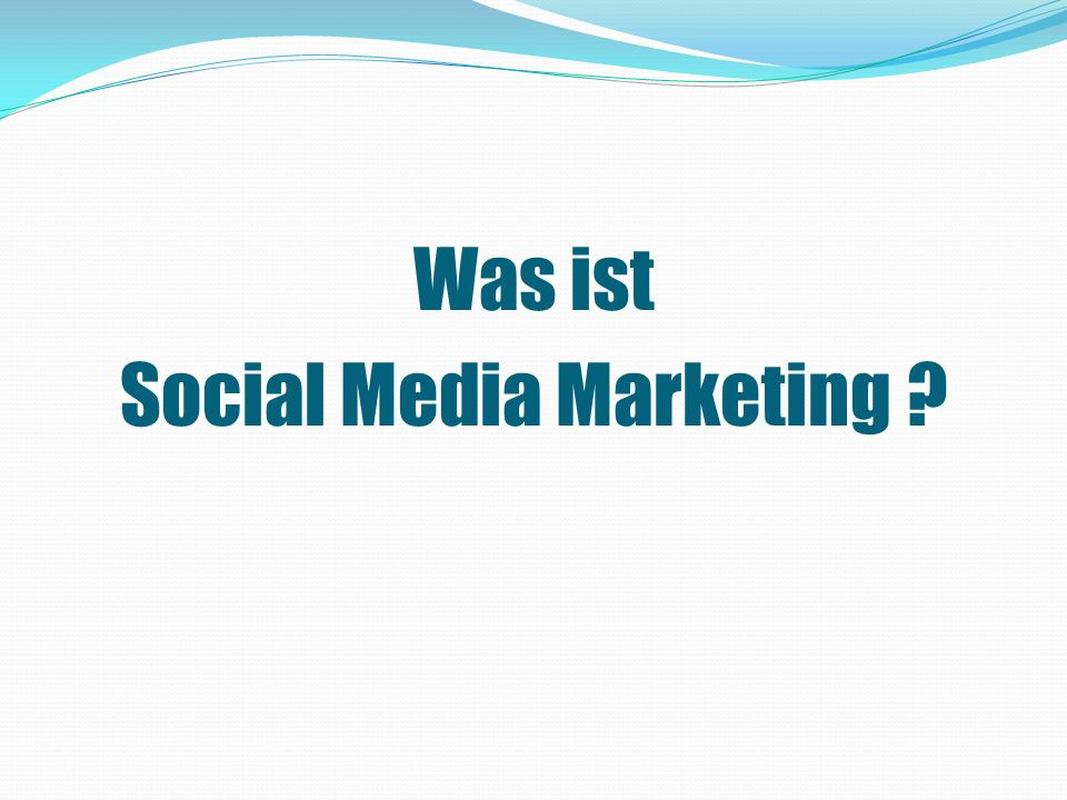Was ist Social Media Marketing ?