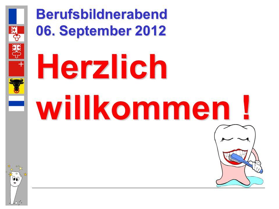 Berufsbildnerabend 06. September 2012 Herzlich willkommen !