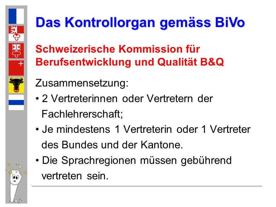 Schweizerische Kommission für Berufsentwicklung und Qualität B&Q Zusammensetzung: 2 Vertreterinnen oder Vertretern der Fachlehrerschaft; Je mindestens