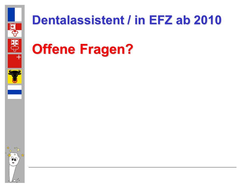 Dentalassistent / in EFZ ab 2010 Offene Fragen?