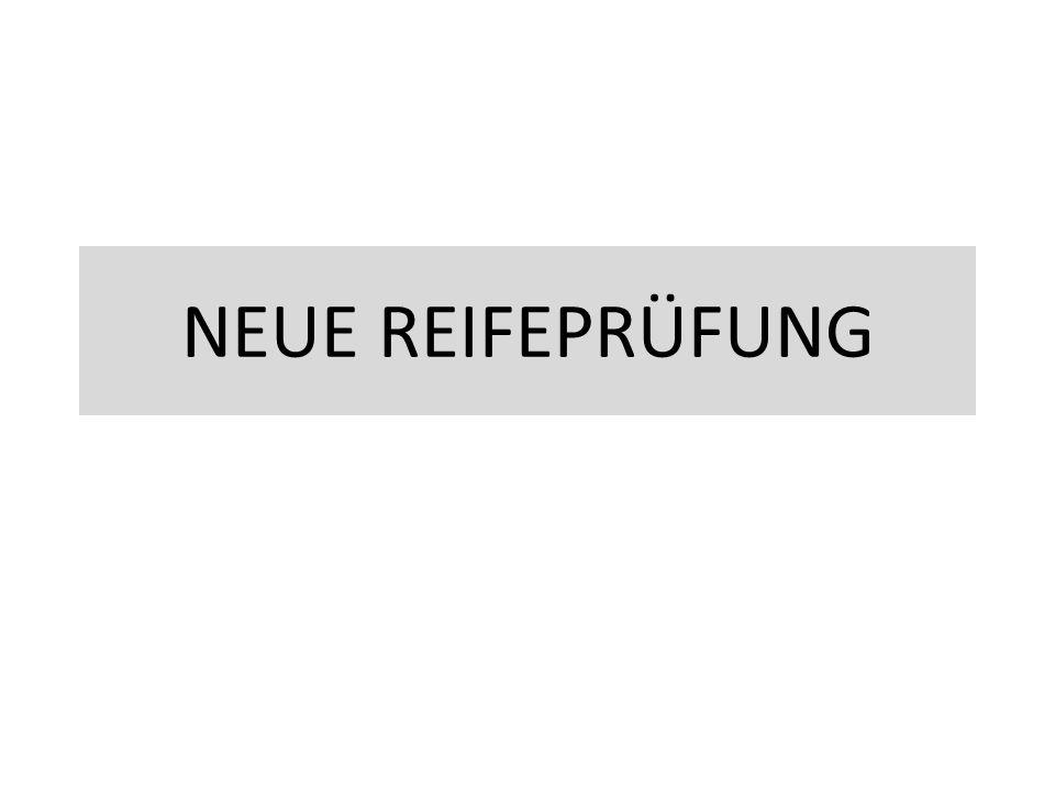 NEUE REIFEPRÜFUNG
