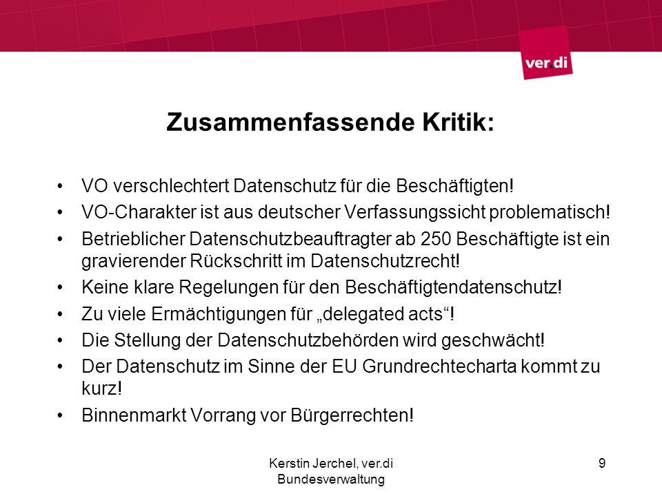 Zusammenfassende Kritik: VO verschlechtert Datenschutz für die Beschäftigten! VO-Charakter ist aus deutscher Verfassungssicht problematisch! Betriebli