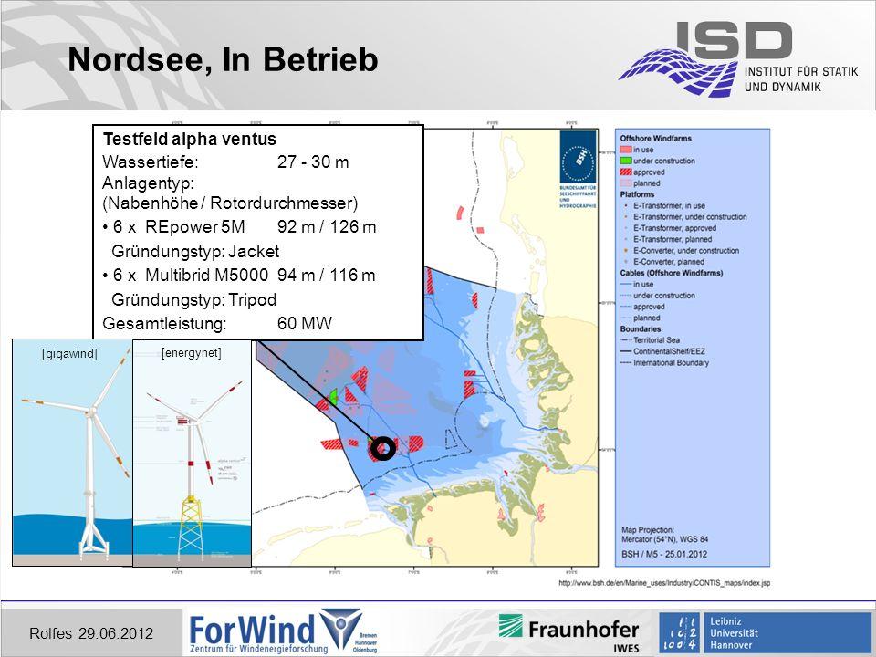 Nordsee, In Betrieb Rolfes 29.06.2012 Testfeld alpha ventus Wassertiefe:27 - 30 m Anlagentyp: (Nabenhöhe / Rotordurchmesser) 6 x REpower 5M92 m / 126 m Gründungstyp: Jacket 6 x Multibrid M500094 m / 116 m Gründungstyp: Tripod Gesamtleistung: 60 MW [gigawind] [energynet]
