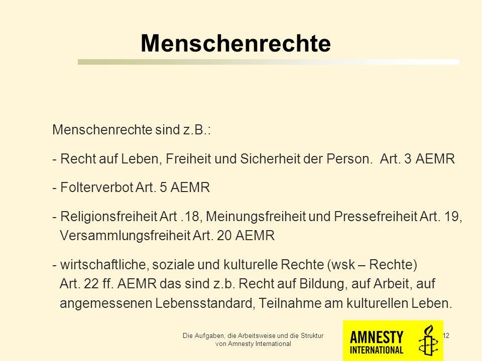 Menschenrechte Menschenrechte sind z.B.: - Recht auf Leben, Freiheit und Sicherheit der Person.