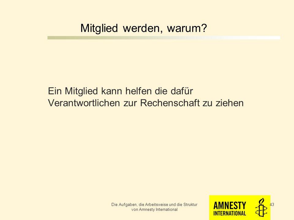 Mitglied werden, warum.Ein Mitglied kann helfen Menschenrechtsverletzungen zu beenden.