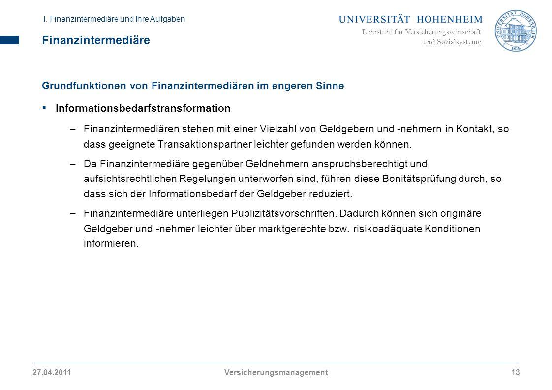 Lehrstuhl für Versicherungswirtschaft und Sozialsysteme Finanzintermediäre Grundfunktionen von Finanzintermediären im engeren Sinne Informationsbedarf