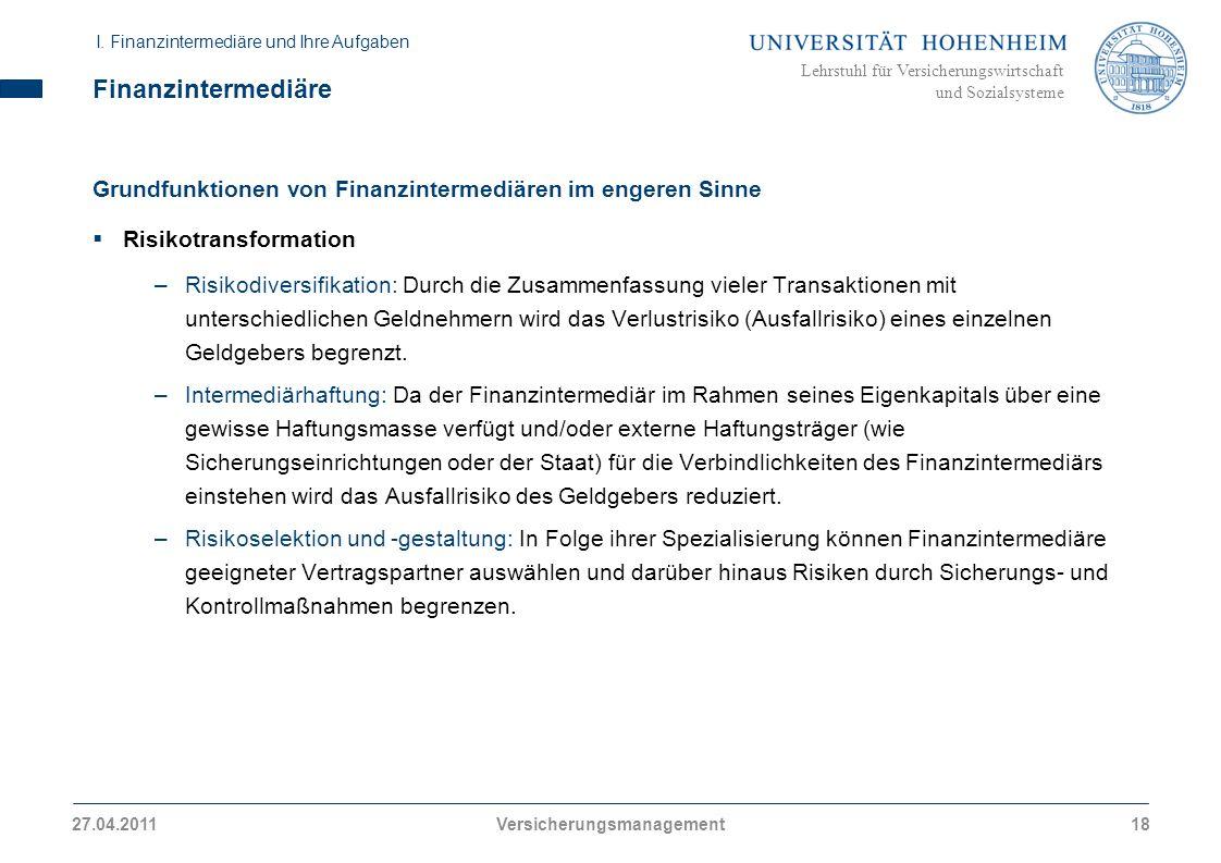Lehrstuhl für Versicherungswirtschaft und Sozialsysteme Finanzintermediäre Grundfunktionen von Finanzintermediären im engeren Sinne Risikotransformati