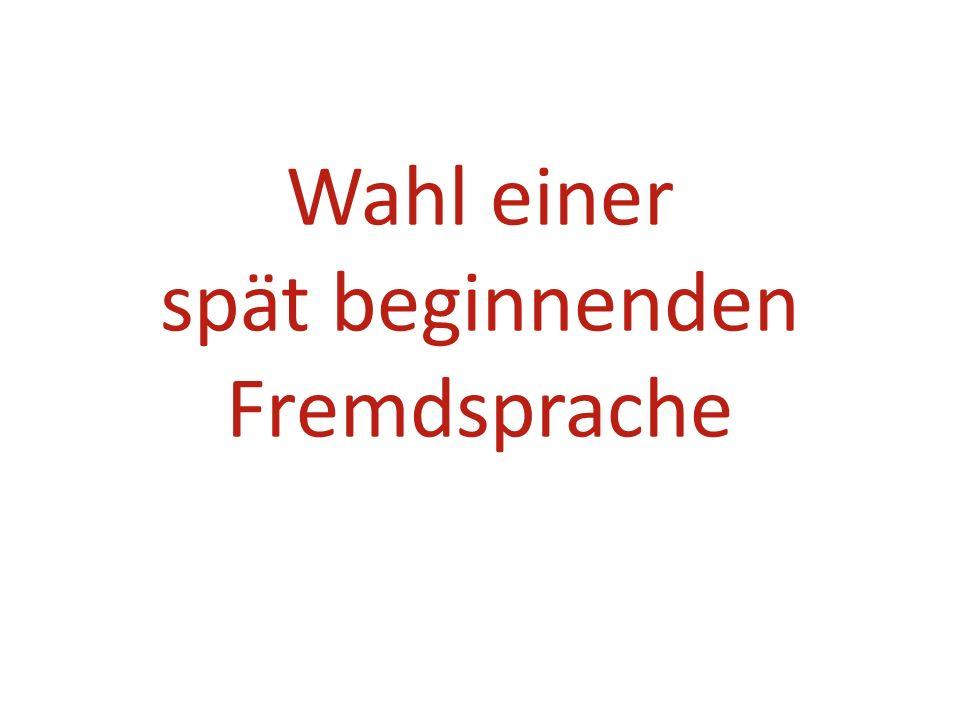 Das Abitur Die spät beginnende Fremdsprache kann als mündliches (nicht schriftliches) Abiturprüfungsfach gewählt werden.