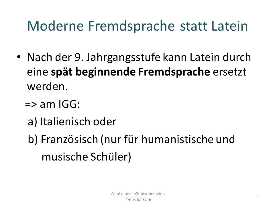 Moderne Fremdsprache statt Latein Nach der 9.