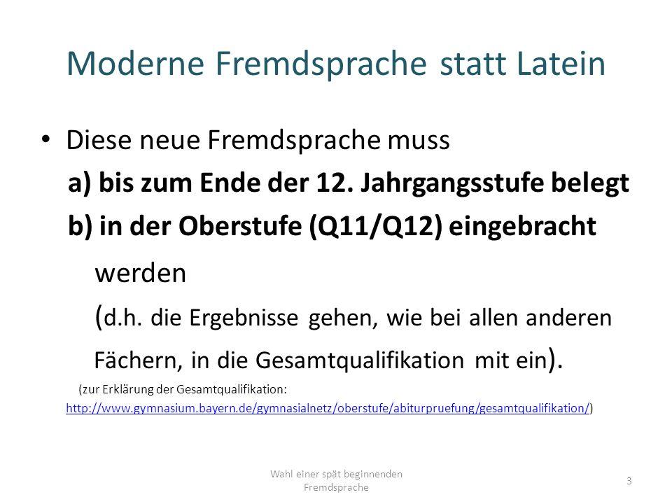 Moderne Fremdsprache statt Latein Diese neue Fremdsprache muss a) bis zum Ende der 12.