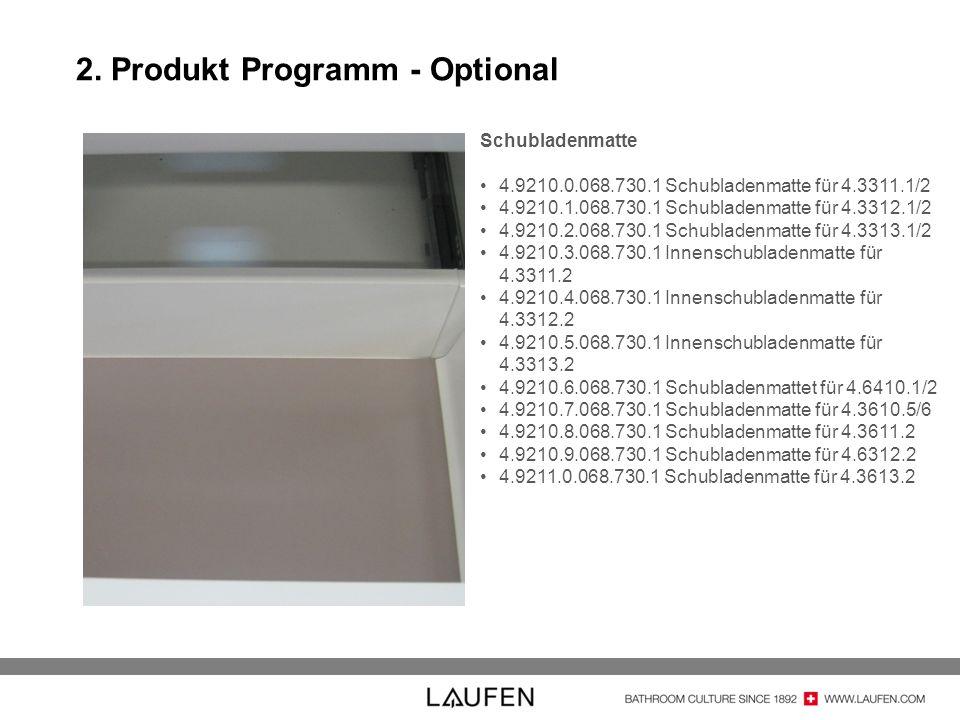 2. Produkt Programm - Optional Schubladenmatte 4.9210.0.068.730.1 Schubladenmatte für 4.3311.1/2 4.9210.1.068.730.1 Schubladenmatte für 4.3312.1/2 4.9