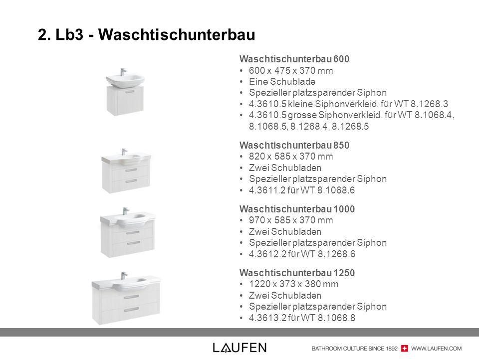 2. Lb3 - Waschtischunterbau Waschtischunterbau 600 600 x 475 x 370 mm Eine Schublade Spezieller platzsparender Siphon 4.3610.5 kleine Siphonverkleid.