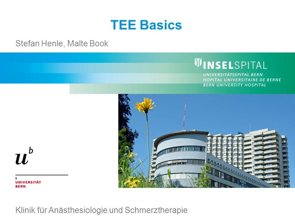 TEE Basics Stefan Henle, Malte Book Klinik für Anästhesiologie und Schmerztherapie