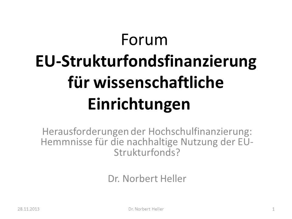 Forum EU-Strukturfondsfinanzierung für wissenschaftliche Einrichtungen Herausforderungen der Hochschulfinanzierung: Hemmnisse für die nachhaltige Nutzung der EU- Strukturfonds.