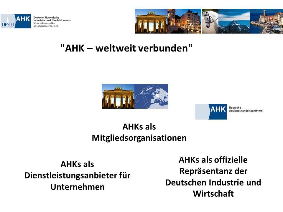 AHKs als offizielle Repräsentanz der Deutschen Industrie und Wirtschaft